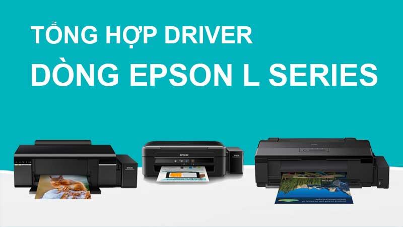 Tổng Hợp Driver Của Các Máy In Màu Epson Dòng L