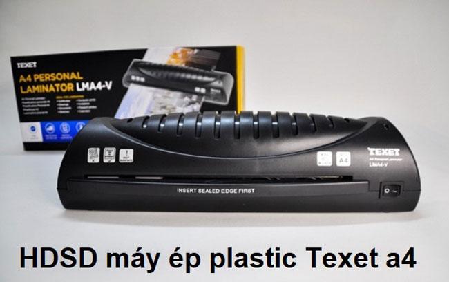 9 lưu ý QUAN TRỌNG khi sử dụng máy ép plastic a4 Texet